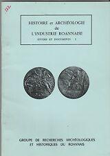 Histoire et Archéologie de l'industrie roannaise Groupe de recherches Dossier 5