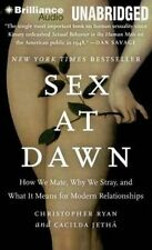 Sex at Dawn: How We Mate Why We Stray, What It Means for Mod Ryan Chris CD Audio