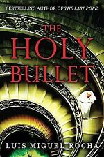 The Holy Bullet by Luis Miguel Rocha (2009, Hardcover)-LIKE NEW CLOSEOUT PRICED