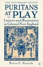 Puritans At Play, Tenth Anniversary Edition: Leisure And Recreation In Coloni...