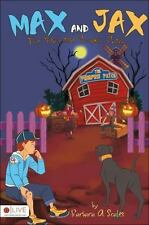 Max and Jax : The Haunted Pumpkin Patch by Barbara a Scales