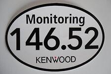 Etiqueta engomada de vigilancia 146.52 Kenwood (sólo)... radio _ trader _ Irlanda.
