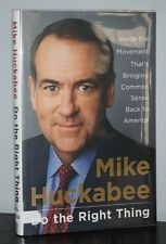 Mike Huckabee - Do the Right Thing - SIGNED 1st 1st - NR