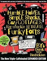Humble Homes, Simple Shacks, Cozy Cottages, Ramshackle Retreats, Funky Forts ...