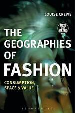 The Geographies of Fashion: Consumption, Space and Value by Louise Crewe...