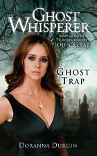 Ghost Whisperer: Ghost Trap: By Durgin, Doranna