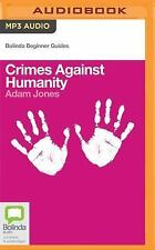 Bolinda Beginner Guides: Crimes Against Humanity by Adam Jones (2016, MP3 CD,...