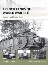 French Tanks of World War II: Infantry and Battle Tanks: Volume 1 by Steven...