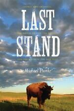 Last Stand: George Bird Grinnell, the Battle to Save the Buffalo, and the Birth