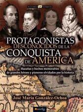 Protagonistas Desconocidos de la Conquista de América by José María González...