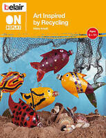 Art Inspired by Recycling by Ansell, Hilary (Paperback book, 2011)