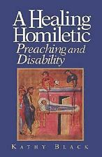 A Healing Homiletic: Preaching and Disability, Black, Kathy, Good Book
