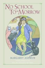 No School To-Morrow by Margaret Ashmun (2014, Hardcover)