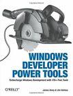 Windows Developer Power Tools: Turbocharge Windows de... by Jim Holmes Paperback