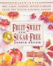 Fruit-Sweet and Sugar-Free: Prize-Winning Pies, Cakes, Pastries,-ExLibrary