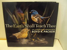 The Earth Shall Teach Thee by Boyd K. Packer (2011, Hardcover) LDS BOOKS