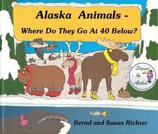 Alaska Animals - Where Do They Go at 40 Below?