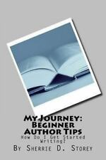 My Journey: Beginner Author Tips : How Do I Get Started Writing? by Sherrie...