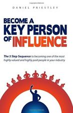 Become a Key Person of Influence,Daniel Priestley