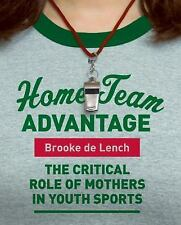 Home Team Advantage: The Critical Role of Mothers in Youth Sports-ExLibrary