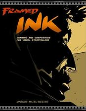 Framed Ink: Drawing and Composition for Visual Storytellers by Marcos Mateu-Mest
