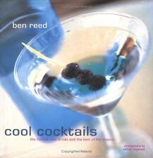 COOL COCKTAILS: The Hottest new Drinks and The Best Of The Classics by Ben Reed