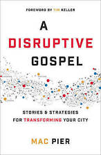 A Disruptive Gospel: Stories and Strategies for Transforming Your City by Mac...