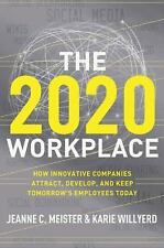 The 2020 Workplace: How Innovative Companies Attract, Develop, and Keep Tomorro
