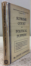 SUPREME COURT OR POLITICAL PUPPETS? By David Lawrence, 1st ed., 1937