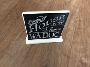A House Is Not A Home Without A Dog Plaque ceramic used