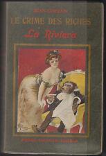 Le crime des riches, La Riviera de Jean Lorrain.1ère édition Pierre Douville1905