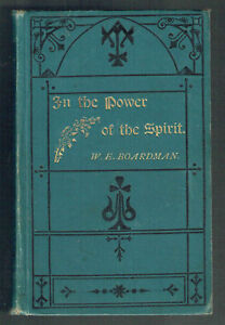 IN THE POWER OF THE SPIRIT, W.E.BOARDMAN, HB, VERY OLD, VGC.
