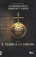 Il tempio e la corona - Kurts, Harris - Libro nuovo in offerta!