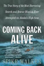 Coming Back Alive: The True Story of the Most Harrowing Search and Rescue