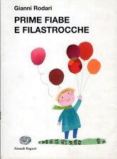 2011:GIANNI RODARI - PRIME FIABE E FILASTROCCHE - EINAUDI RAGAZZI, ILLUSTR.FATUS