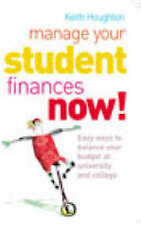 Manage Your Student Finances Now!: Balancing the Budget at University and Colleg