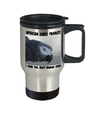 "African Grey Parrot Travel Mug ""I Own The Best Human Ever"" Bird Parent To Go Cup"