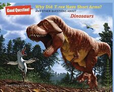 Why Did T. rex Have Short Arms?: And Other Questio