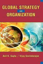 USED (VG) Global Strategy and Organization by Anil K. Gupta