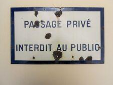 ANTIQUE/VINTAGE FRENCH PLAQUE ENAMEL PASSAGE PRIVE INTERDIT AU PUBLIC CIRCA 1930