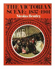 The Victorian Scene: 1837-1901 (Hardcover 1971) by Nicolas Bentley