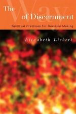 The Way of Discernment : Spiritual Practices for Decision Making by Elizabeth...