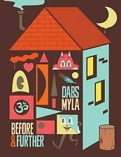 NEW Dabs Myla: Before and Further by Dabs