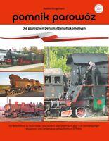 pomnik parowóz - die polnischen Denkmaldampflokomotiven: Premiumversion! Neu!