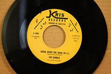 JIM GAMBLE **GOING DOWN THE ROAD (PRT. 1 & 2)** Soul Blues 45 on KRIS 8091