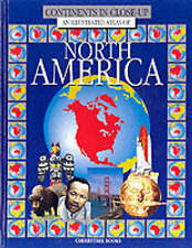 An Illustrated Atlas of North America (Continents in Close-up), Keith Lye~Malcol