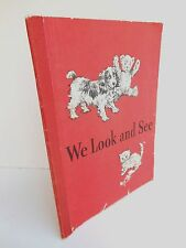 We Look and See by William S. Gray, Dorothy Baruch & Elizabeth Montgomery