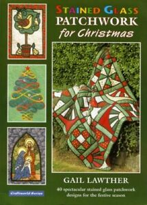 Stained Glass Patchwork for Christmas by Lawther, Gail Paperback Book The Cheap