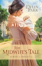 At Home in Trinity Ser.: The Midwife's Tale 1 by Patricia H. Rushford and...