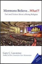 Mormons Believe ... What?! Fact and Fiction about